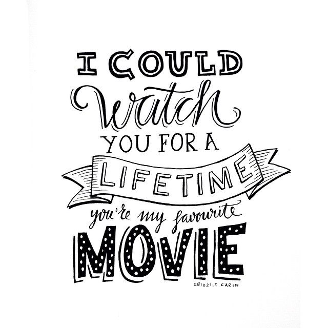 I could watch you for a lifetime, you're my favourite movie #lettering #handlettering #paperfuel