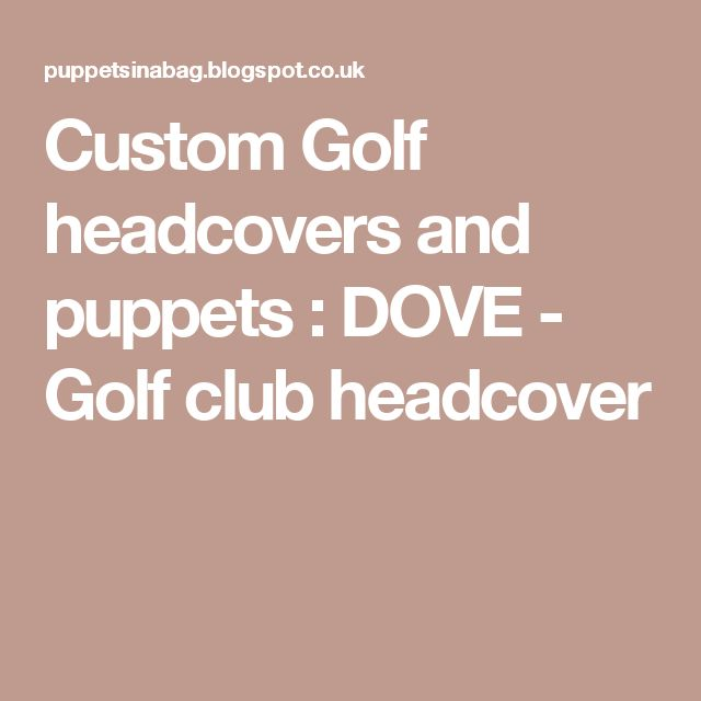 Custom Golf headcovers and puppets : DOVE - Golf club headcover