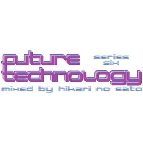 Future Technology Series Six - http://hikarinosato.podomatic.com