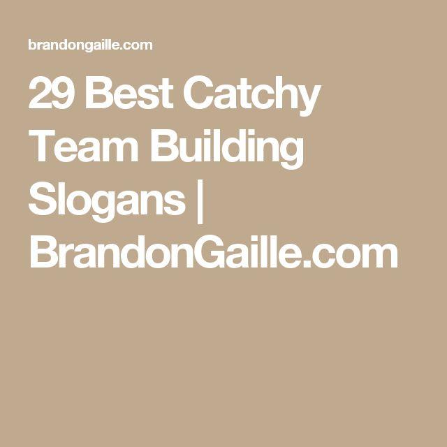 29 Best Catchy Team Building Slogans | BrandonGaille.com