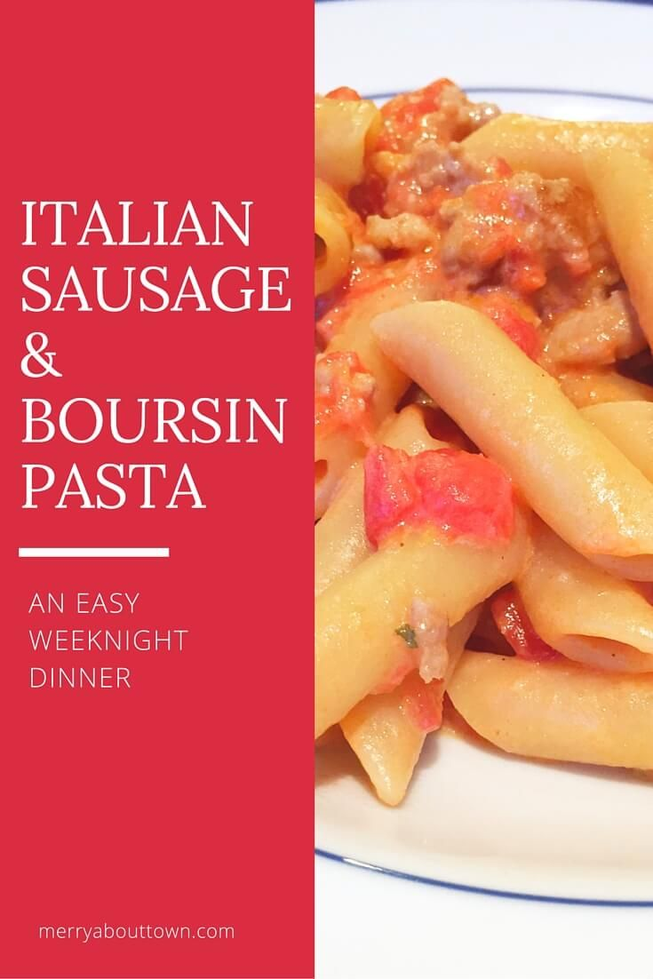 Italian Sausage and Boursin Pasta recipe. An easy and delicious dinner recipe perfect for busy weeknights.