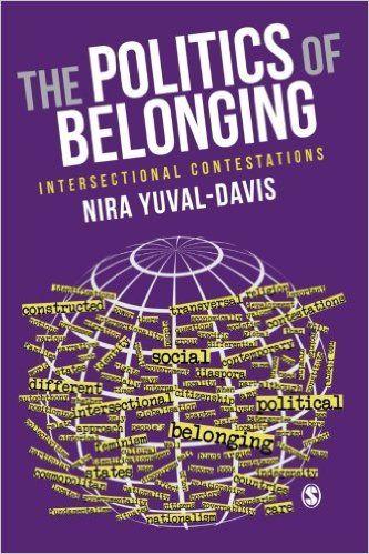 The politics of belonging: intersectional contestations / Nira Yuval-Davis. -- Los Angeles ; London ; New Delhi : Sage, 2011 en http://absysnet.bbtk.ull.es/cgi-bin/abnetopac?TITN=526978