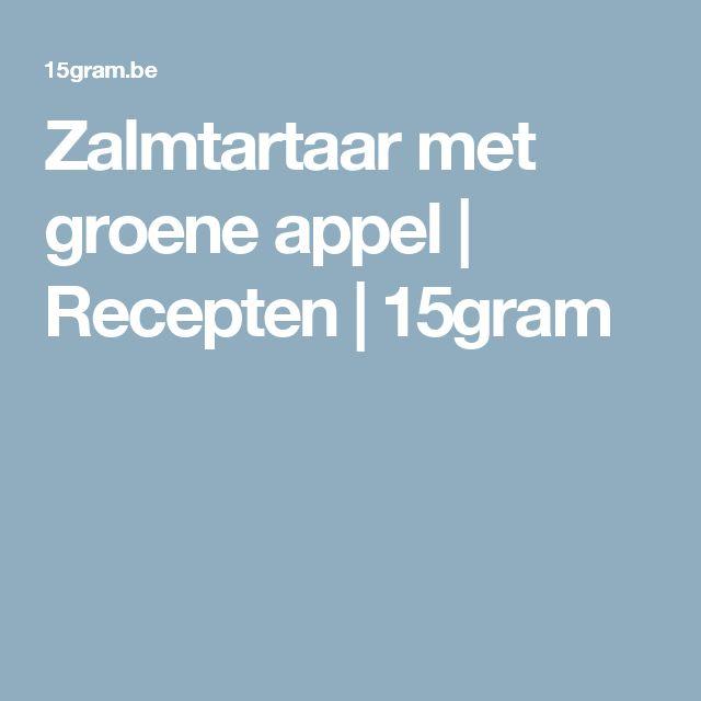 Zalmtartaar met groene appel | Recepten | 15gram