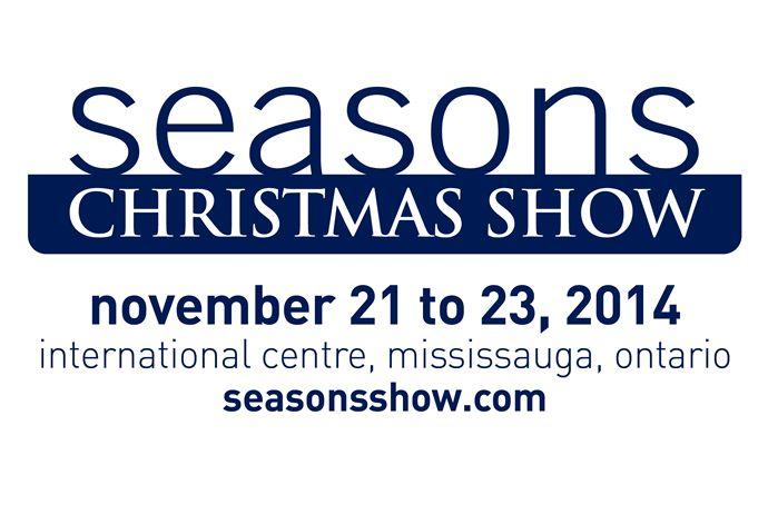 Seasons Christmas Show - Nov 21-23rd @International Centre, Hall 5 (Arrow Hall), 6900 Airport Road, Mississauga, Ontario L4V 1E8 http://www.seasonsshow.com/location-and-directions.html#sthash.kq4FsUud.dpuf
