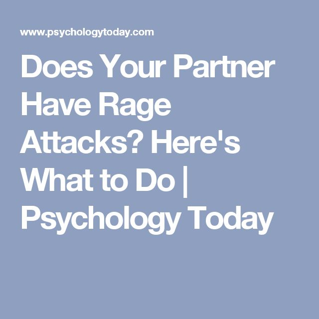 Does Your Partner Have Rage Attacks? Here's What to Do | Psychology Today