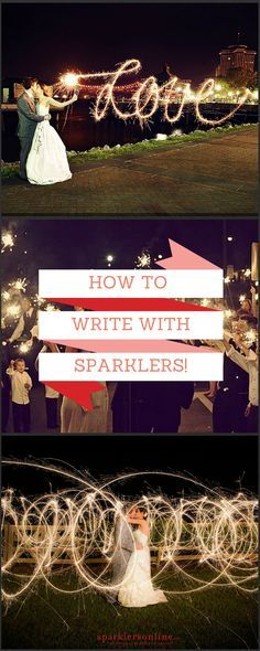 Tips & tricks for writing with wedding sparklers!
