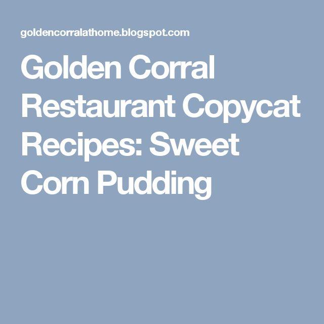 Golden Corral Restaurant Copycat Recipes: Sweet Corn Pudding