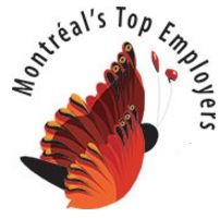 Montreal's Top Employers is an annual competition organized by the editors of Canada's Top 100 Employers. This special designation recognizes the Montreal-area employers that lead their industries in offering exceptional places to work. http://www.canadastop100.com/montreal/