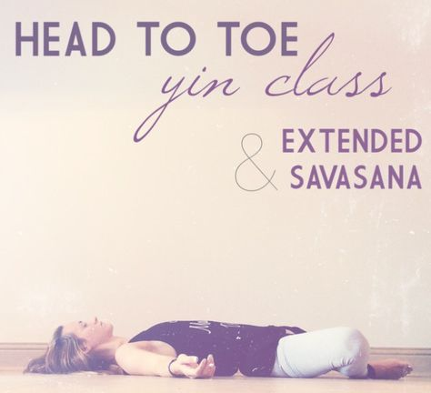 head to toe yin sequence  extended rest  yin yoga