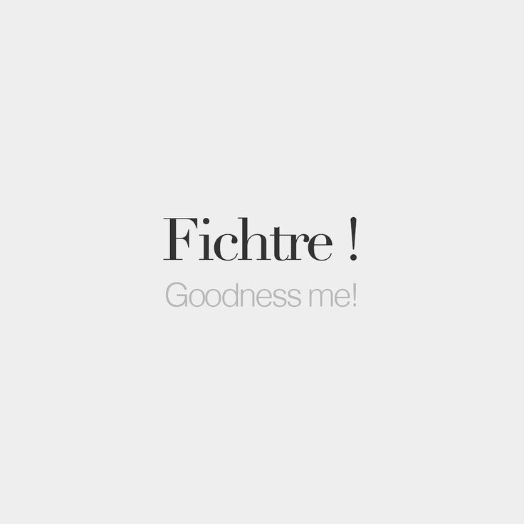 French Words — Fichtre ! | Goodness me! | /fiʃtʁ/                                                                                                                                                     Más