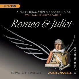 """Romeo and Juliet: Arkangel Shakespeare"" by William Shakespeare, narrated by Joseph Fiennes."