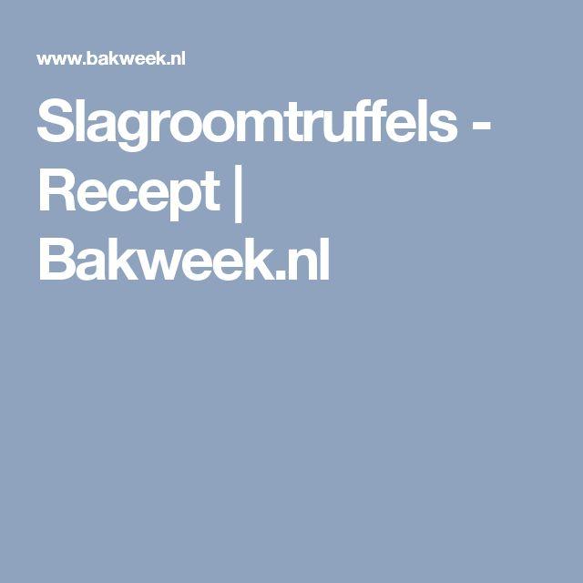 Slagroomtruffels - Recept | Bakweek.nl