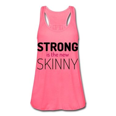 """Strong is the new skinny"" gym quote."