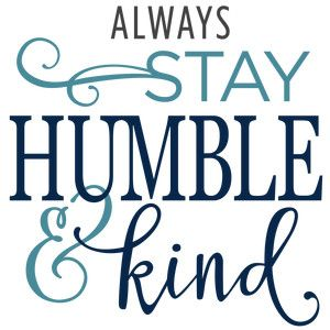 Silhouette Design Store - View Design #128207: always stay humble & kind phrase