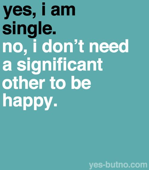 Happy To Be Single Quotes For Guys: 25+ Best Ideas About Single And Happy On Pinterest