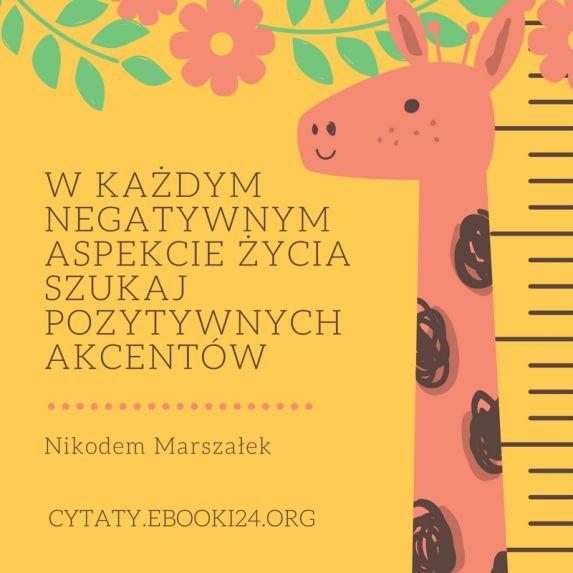 Nikodem Marszałek cytat o szukaniu pozytywnych akcentów