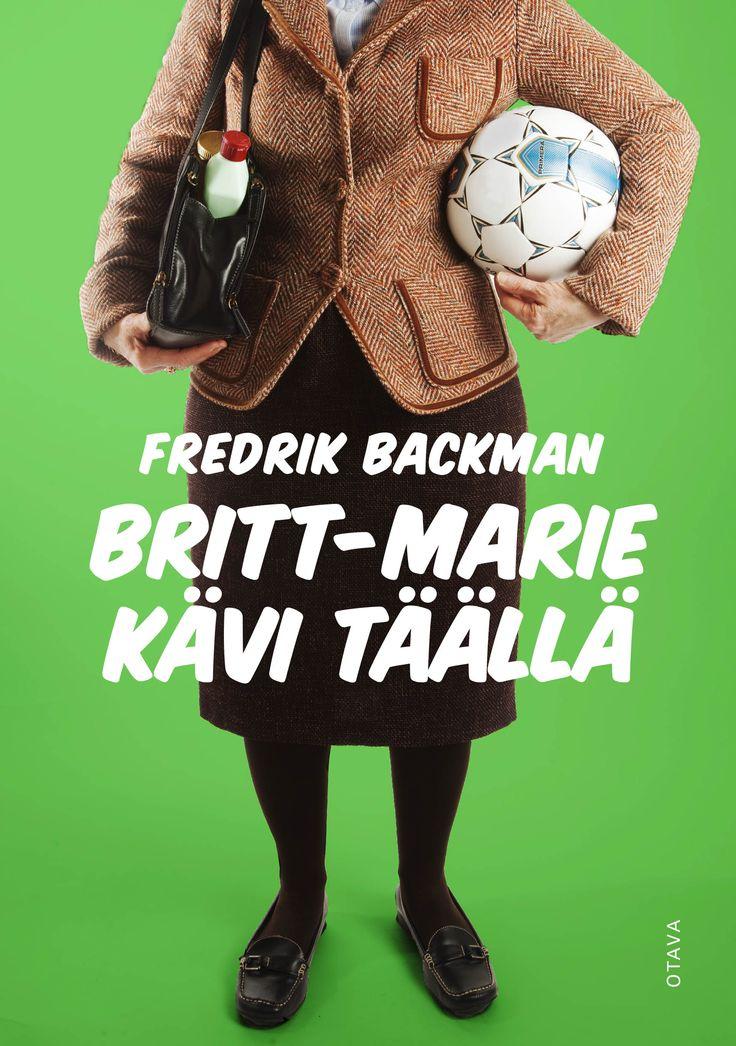 Title: Britt-Marie kävi täällä   Author: Fredrik Backman   Designer: Piia Aho