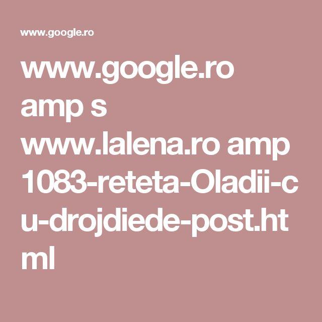 www.google.ro amp s www.lalena.ro amp 1083-reteta-Oladii-cu-drojdiede-post.html