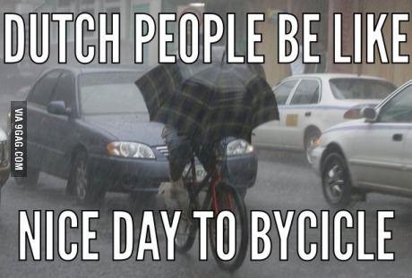 Dutch people be like