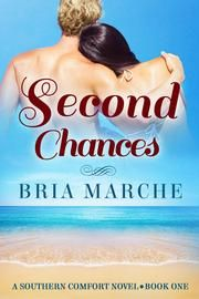 Second Chances (Southern Comfort Book 1) - (Southern Comfort Series Book 1) A Free Romance Novel ebook by Bria Marche