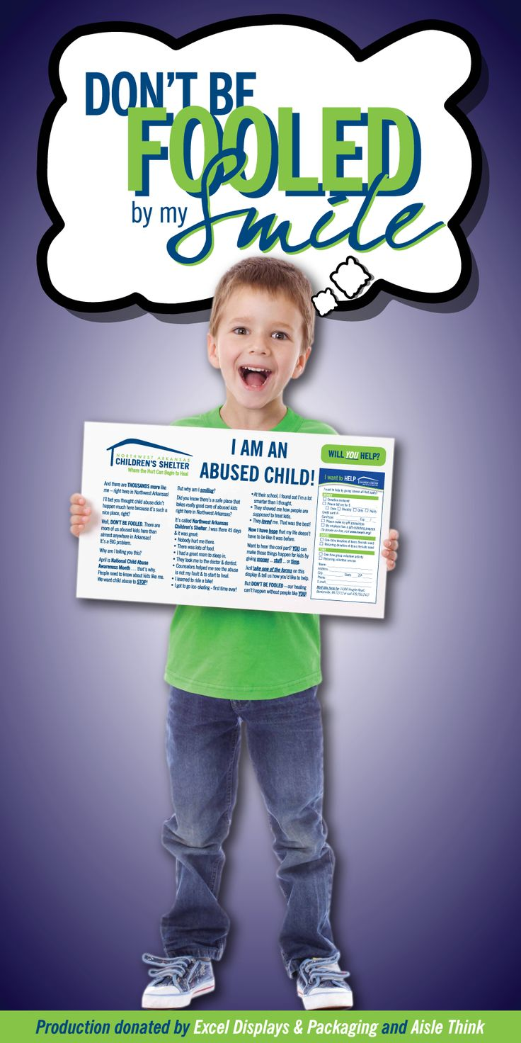 """THE """"DON'T BE FOOLED"""" CAMPAIGN: As part of our 20th anniversary, NWA Children's Shelter unveiled a new awareness tool that was on display throughout April (National Child Abuse Awareness Month) at 35 Arvest Bank locations in NWA. The 2'x4' displays (which debuted April Fool's Day) featured a smiling child who warned readers not to be deceived about the prevalence of child abuse in NWA. The campaign was made possible by the generosity of Arvest Bank, Aisle Think and Excel Displays…"""