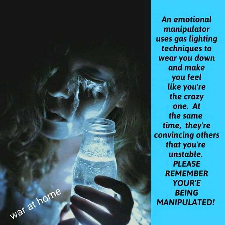 An emotional manipulator uses gaslighting techniques to wear you down & make you feel like you're the crazy one. At the same time, they're convincing others that you're unstable. PLEASE REMEMBER YOU'RE BEING MANIPULATED!