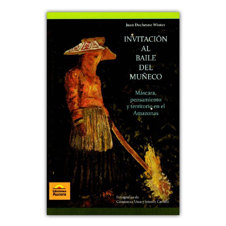 Invitación al baile del muñeco  – Juan Duchesne Winter – Ediciones Aurora www.librosyeditores.com Editores y distribuidores.