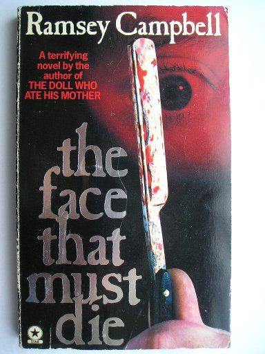 "The novel ""The Face That Must Die"" by Ramsey Campbell was published for the first time in 1979. Cover of a British edition. Click to read a review of this novel!"