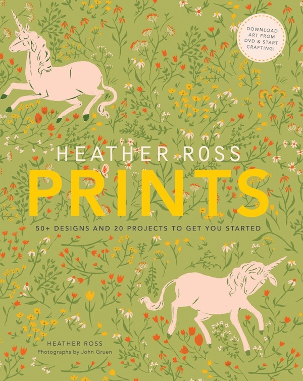 Heather Ross Prints: 50+ Designs and 20 Projects to Get You Started.