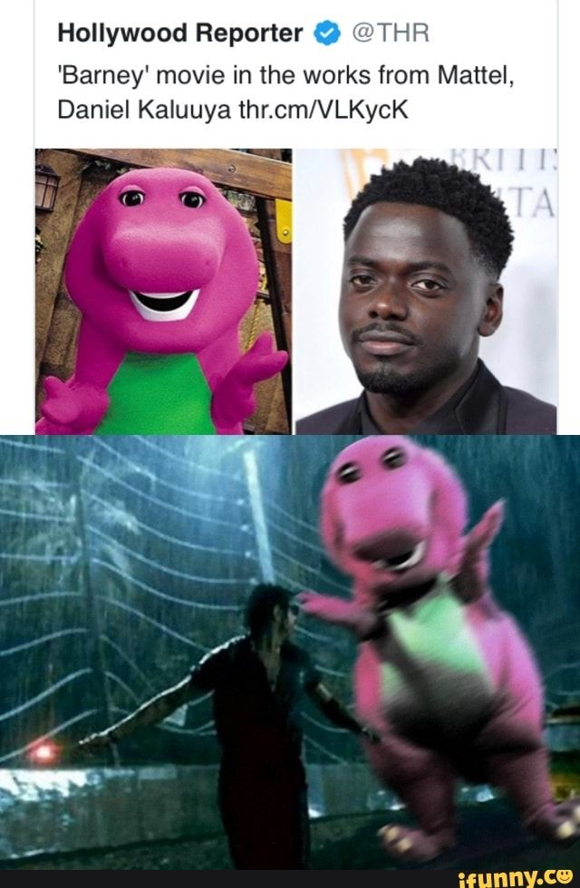 Hollywood Reporter O Thr Barney Movie In The Works From Mattel Daniel Kaluuya Thr Cm Vlkch Ifunny Memes Barney Movies