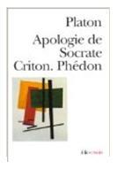 Apologie de Socrate - Criton - Phédon, par Platon