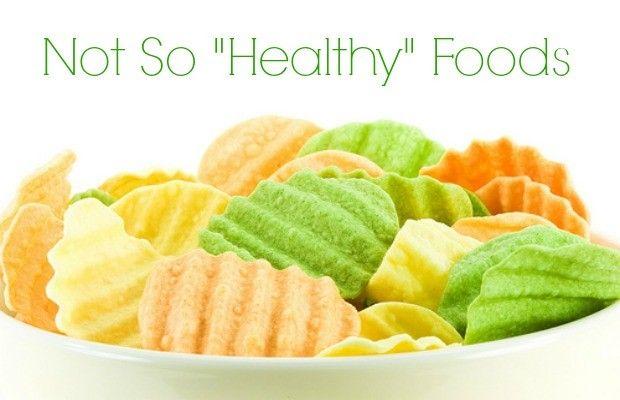 "Not-so-Healthy ""Healthy"" Foods"