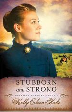 Strong and Stubborn (Husbands for Hire #3) by Kelly Eileen Hake: Ride out west to join the last sawmill bride as she attempts to select her mate.