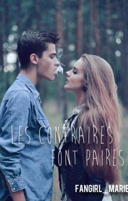 Les Contraires Font Paires -- Wattpad Story by Fangirl_marie [finished] http://www.wattpad.com/story/15254403-les-contraires-font-paires