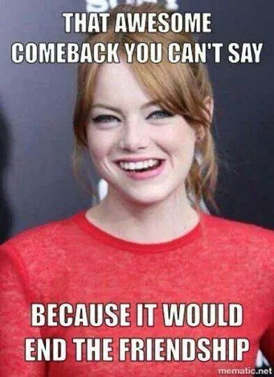 Funny Comeback Meme Pictures : Best awesome comebacks and insults images on pinterest