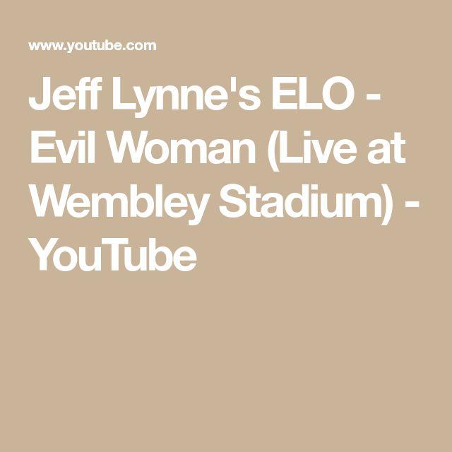Jeff Lynne's ELO - Evil Woman (Live at Wembley Stadium) - YouTube