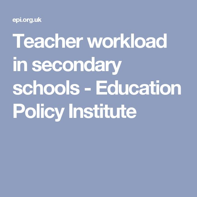 Teacher workload in secondary schools - Education Policy Institute