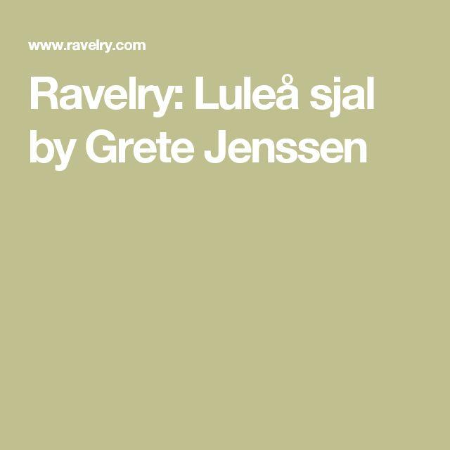 Ravelry: Luleå sjal by Grete Jenssen