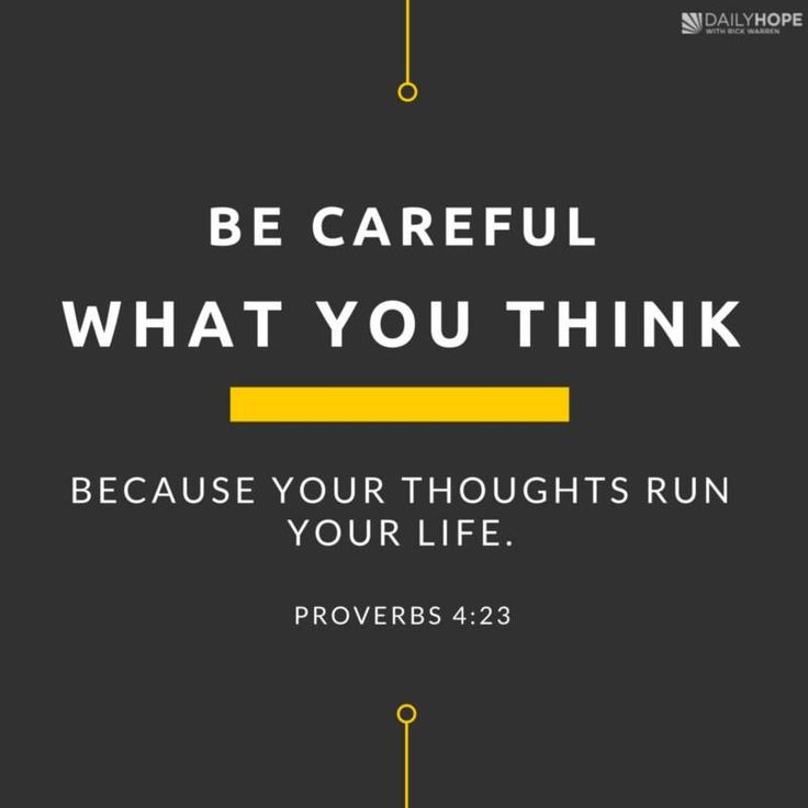 """Be Careful What You Think Because Your Thoughts Run Your"