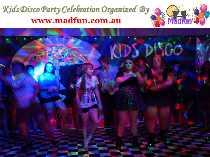 Kids Disco Party Celebration Organized By Madfun Source Http - Children's birthday entertainment melbourne