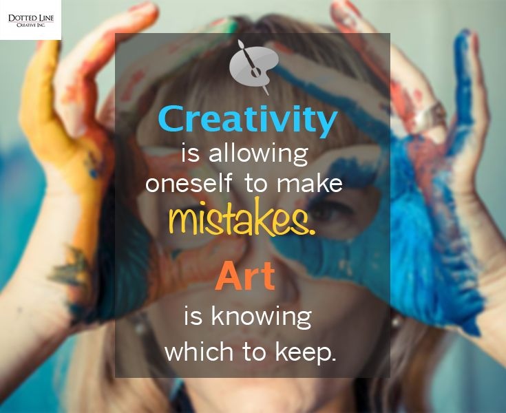 #Creativity is allowing oneself to make #mistakes. #Art is knowing which to keep.  #quotes