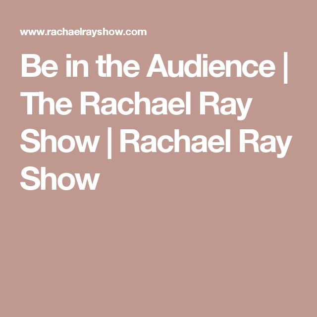 Be in the Audience   The Rachael Ray Show   Rachael Ray Show