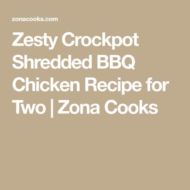 Zesty Crockpot Shredded BBQ Chicken Recipe for Two | Zona Cooks