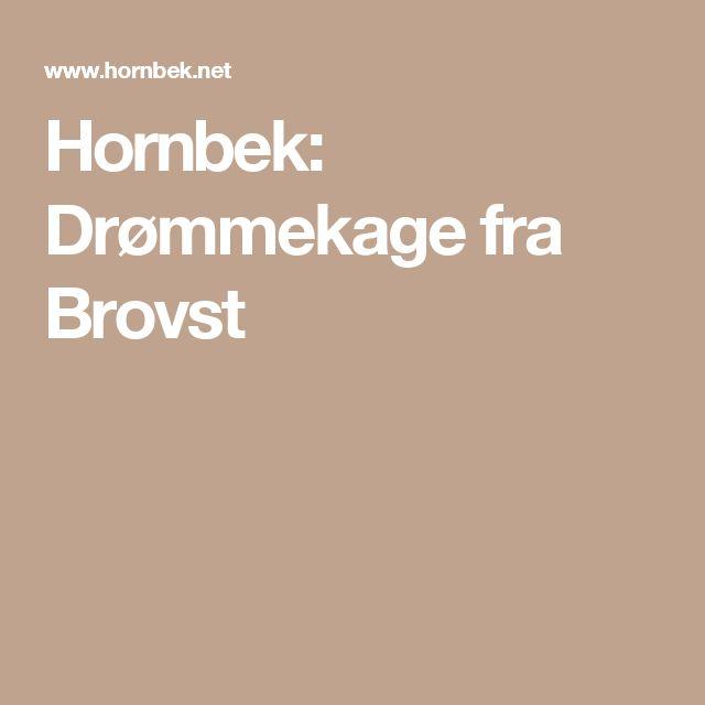 Hornbek: Drømmekage fra Brovst