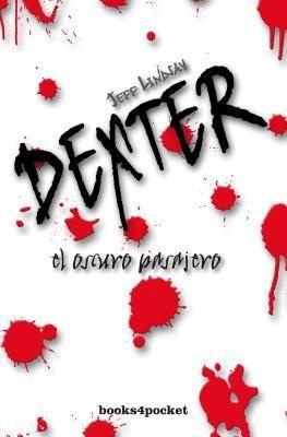 El oscuro pasajero (Dexter #1) by Jeff Lindsay