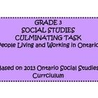 This is a culminating task for the Ontario Social Studies Curriculum - Living and Working in Ontario. It has cross curricular connections and a differentiated task for students on IEPs.  It also includes a description of the task for students and teachers, as well as student planners, checklists and checkbrics for assessment. $