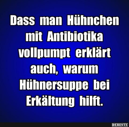 Dass man Hühnchen mit Antibiotika... | Lustige Bilder, Sprüche, Witze, echt lustig