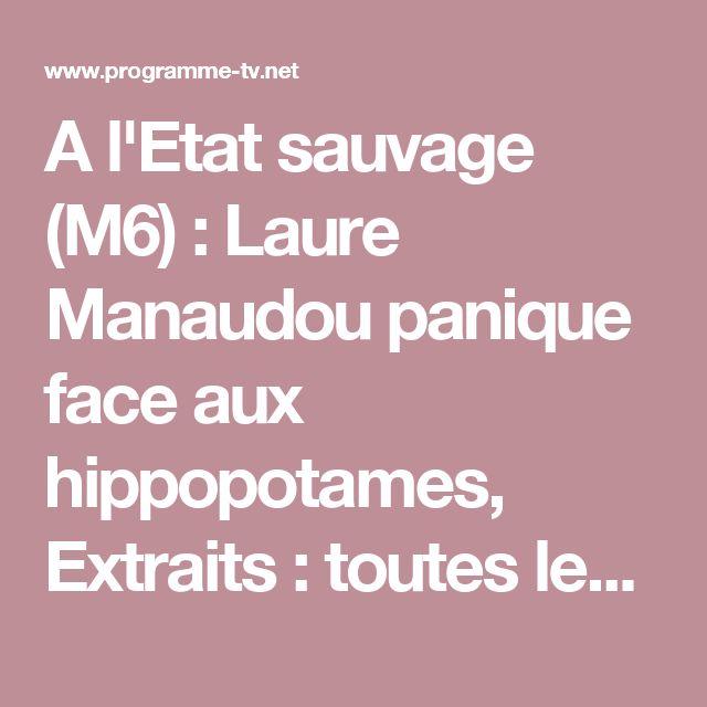 A l'Etat sauvage (M6) : Laure Manaudou panique face aux hippopotames, Extraits : toutes les vidéos avec Télé-Loisirs