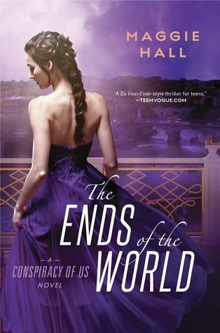 The Ends of the World (The Conspiracy of Us #3) by Maggie Hall