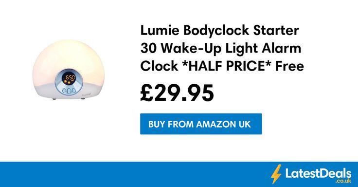 Lumie Bodyclock Starter 30 Wake-Up Light Alarm Clock *HALF PRICE* Free Delivery, £29.95 at Amazon UK
